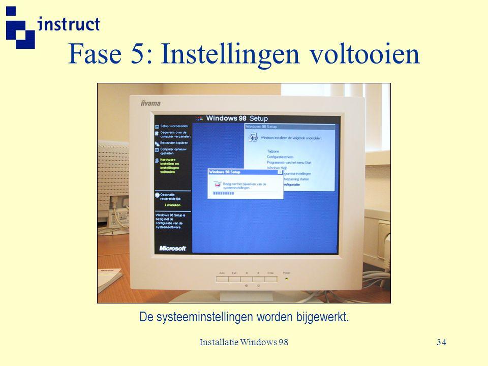 Installatie Windows 9834 Fase 5: Instellingen voltooien De systeeminstellingen worden bijgewerkt.