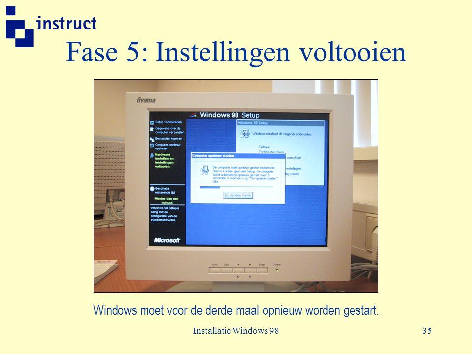 Installatie Windows 9835 Fase 5: Instellingen voltooien Windows moet voor de derde maal opnieuw worden gestart.