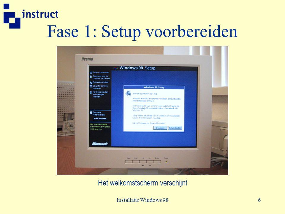 Installatie Windows 987 Fase 1: Setup voorbereiden De installatie wordt voorbereid
