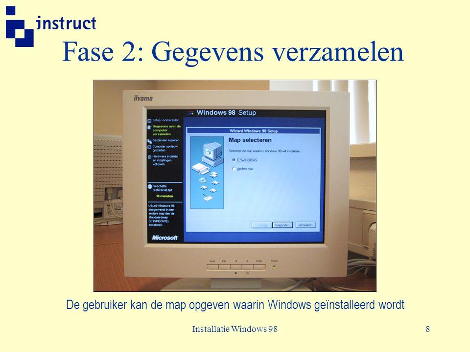 Installatie Windows 988 Fase 2: Gegevens verzamelen De gebruiker kan de map opgeven waarin Windows geïnstalleerd wordt