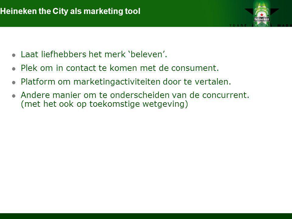 Laat liefhebbers het merk 'beleven'. Plek om in contact te komen met de consument. Platform om marketingactiviteiten door te vertalen. Andere manier o