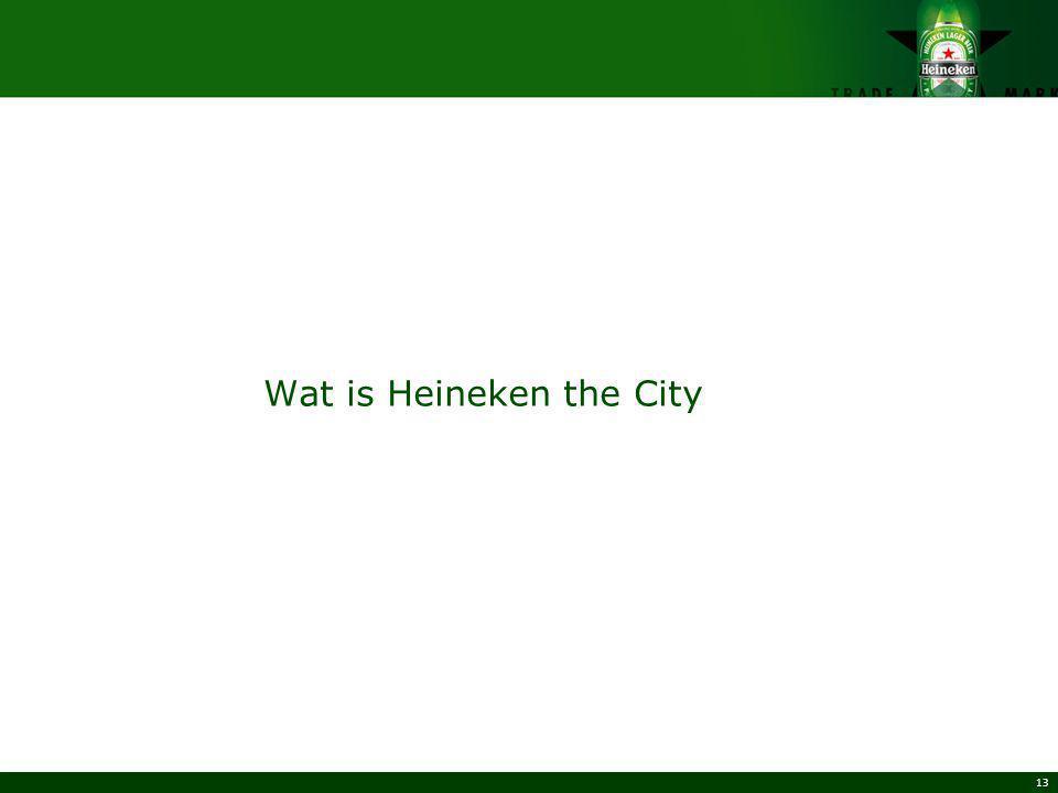 13 Wat is Heineken the City