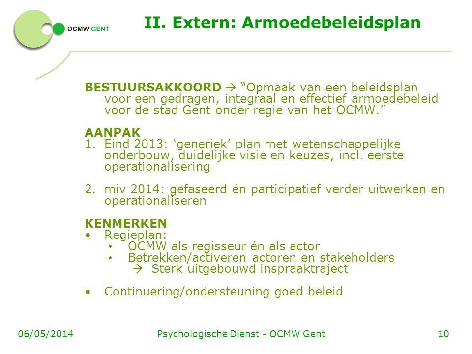 """Psychologische Dienst - OCMW Gent1006/05/2014 II. Extern: Armoedebeleidsplan BESTUURSAKKOORD  """"Opmaak van een beleidsplan voor een gedragen, integraa"""