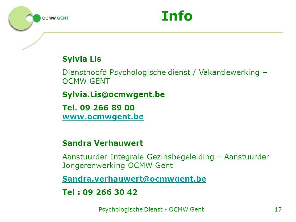 Psychologische Dienst - OCMW Gent17 Info Sylvia Lis Diensthoofd Psychologische dienst / Vakantiewerking – OCMW GENT Sylvia.Lis@ocmwgent.be Tel. 09 266