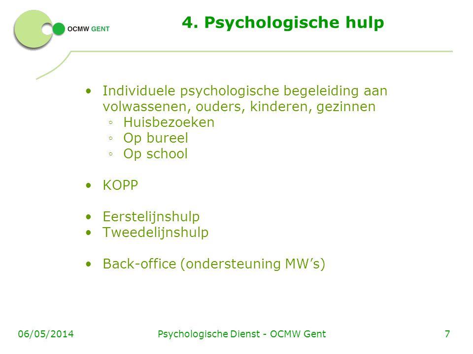 Psychologische Dienst - OCMW Gent706/05/2014 4. Psychologische hulp Individuele psychologische begeleiding aan volwassenen, ouders, kinderen, gezinnen