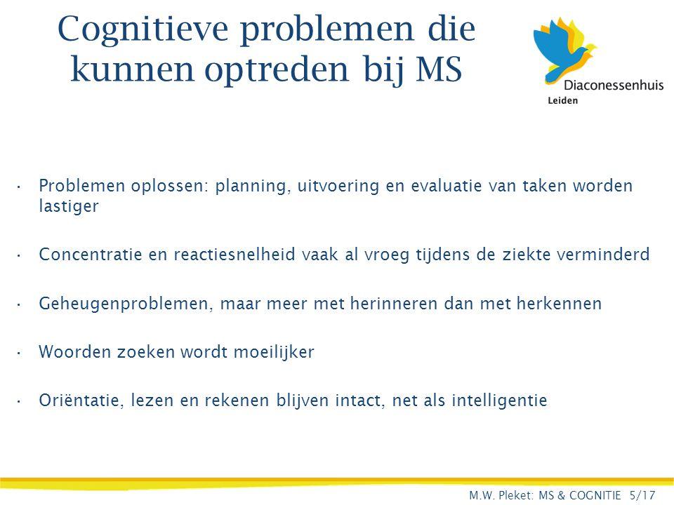 Cognitieve problemen die kunnen optreden bij MS Problemen oplossen: planning, uitvoering en evaluatie van taken worden lastiger Concentratie en reacti
