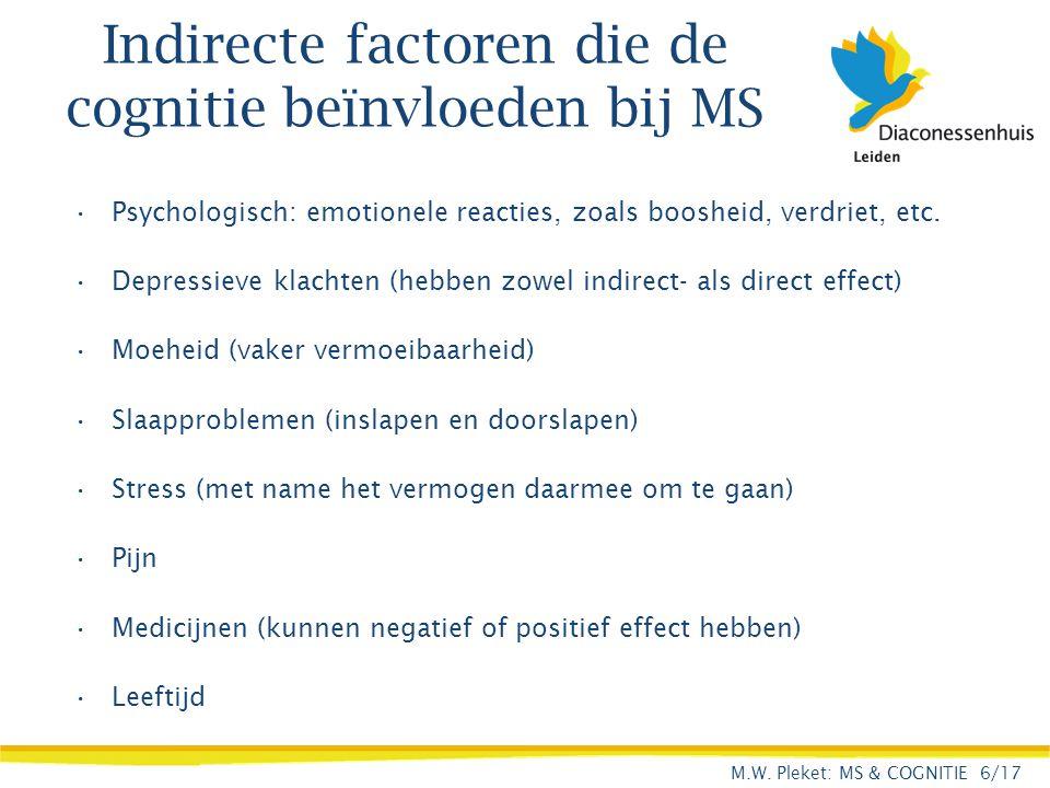 Indirecte factoren die de cognitie beïnvloeden bij MS Psychologisch: emotionele reacties, zoals boosheid, verdriet, etc. Depressieve klachten (hebben