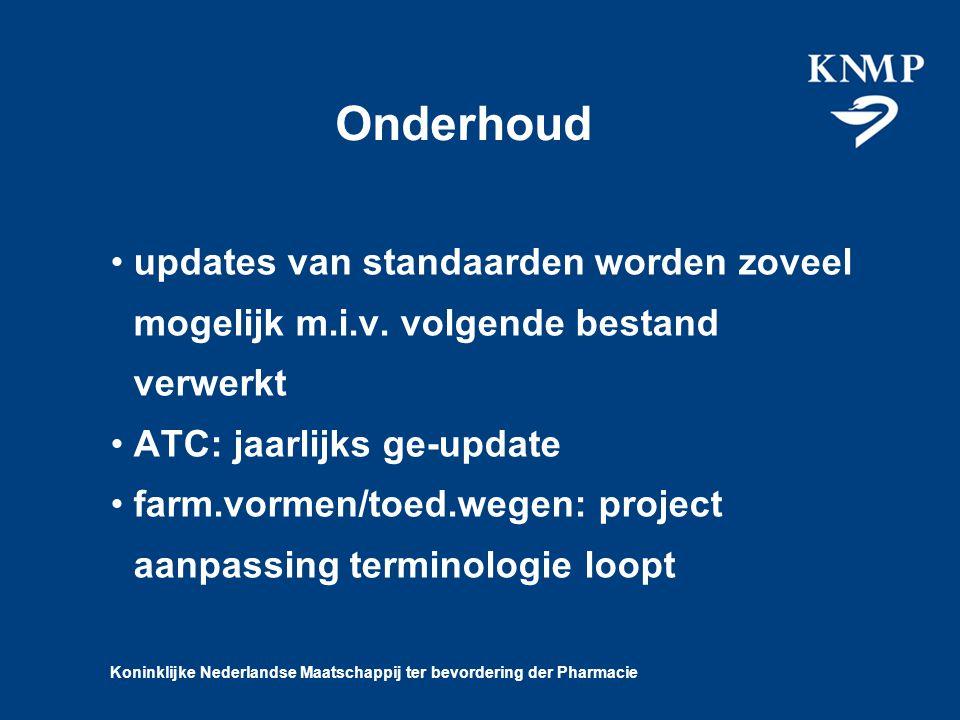 Koninklijke Nederlandse Maatschappij ter bevordering der Pharmacie Onderhoud updates van standaarden worden zoveel mogelijk m.i.v.