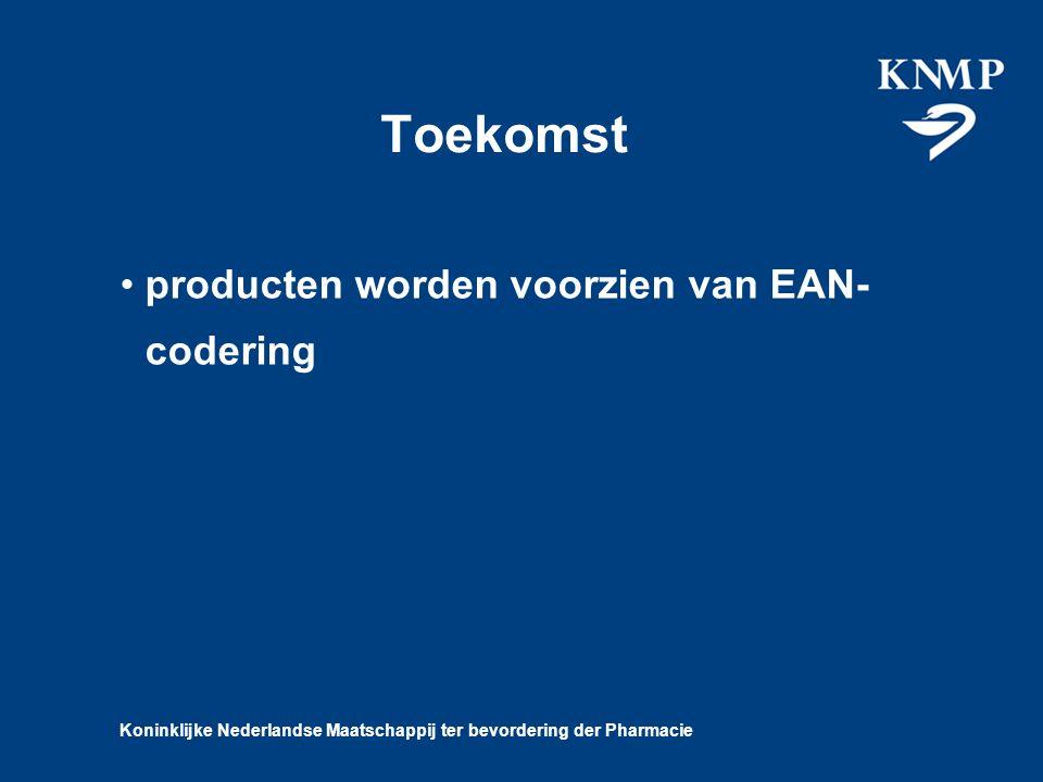 Koninklijke Nederlandse Maatschappij ter bevordering der Pharmacie Toekomst producten worden voorzien van EAN- codering