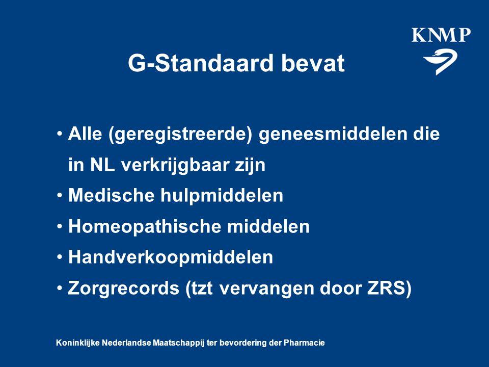 Koninklijke Nederlandse Maatschappij ter bevordering der Pharmacie G-Standaard bevat Alle (geregistreerde) geneesmiddelen die in NL verkrijgbaar zijn Medische hulpmiddelen Homeopathische middelen Handverkoopmiddelen Zorgrecords (tzt vervangen door ZRS)