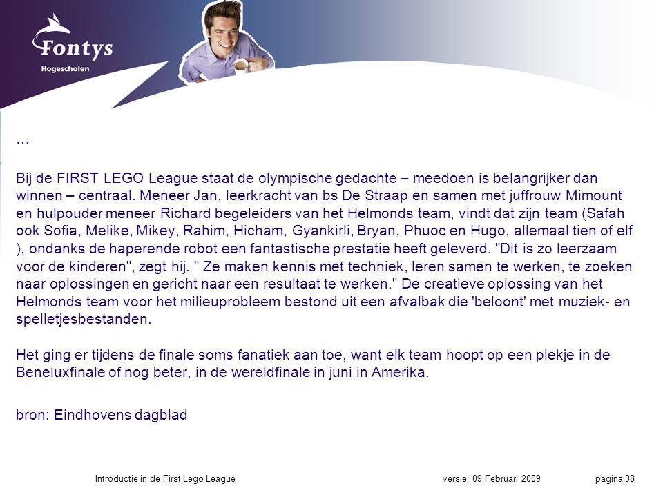 … Bij de FIRST LEGO League staat de olympische gedachte – meedoen is belangrijker dan winnen – centraal.