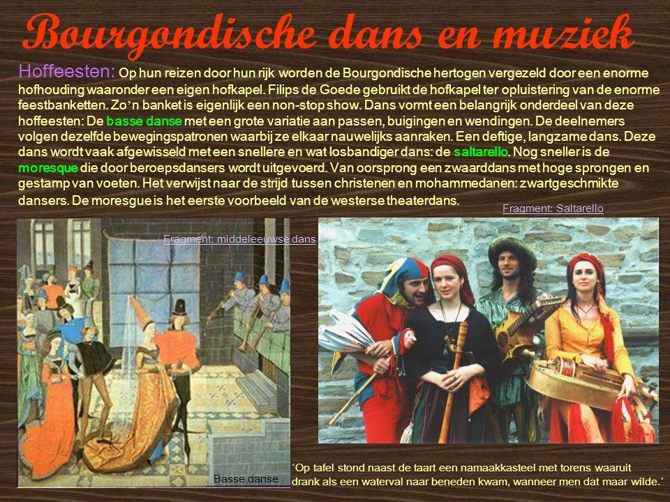 Bourgondische dans en muziek Hoffeesten: Op hun reizen door hun rijk worden de Bourgondische hertogen vergezeld door een enorme hofhouding waaronder e