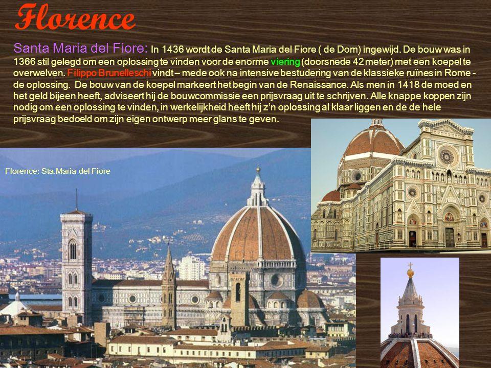 Florence Santa Maria del Fiore: In 1436 wordt de Santa Maria del Fiore ( de Dom) ingewijd. De bouw was in 1366 stil gelegd om een oplossing te vinden