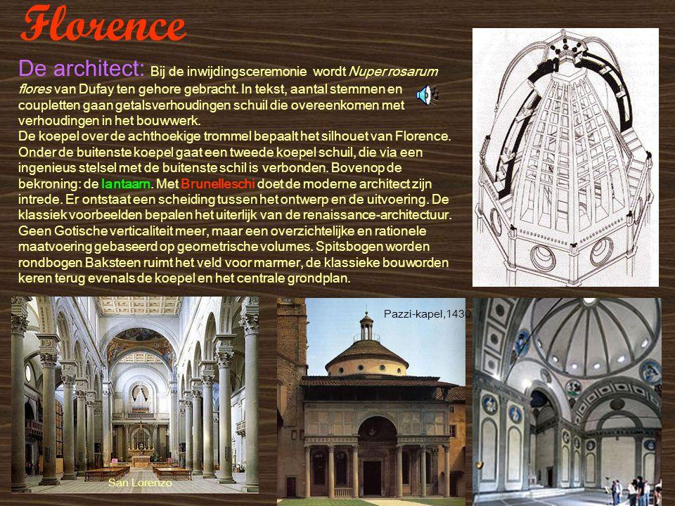 Florence De architect: Bij de inwijdingsceremonie wordt Nuper rosarum flores van Dufay ten gehore gebracht. In tekst, aantal stemmen en coupletten gaa
