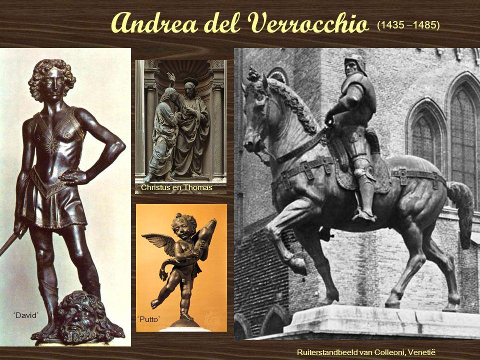 Andrea del Verrocchio Ruiterstandbeeld van Colleoni, Venetië (1435 – 1485) ' David ' ' Putto ' Christus en Thomas