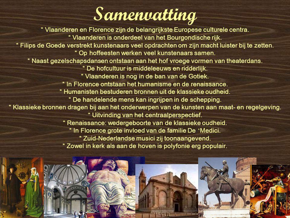 Samenvatting * Vlaanderen en Florence zijn de belangrijkste Europese culturele centra. * Vlaanderen is onderdeel van het Bourgondische rijk. * Filips