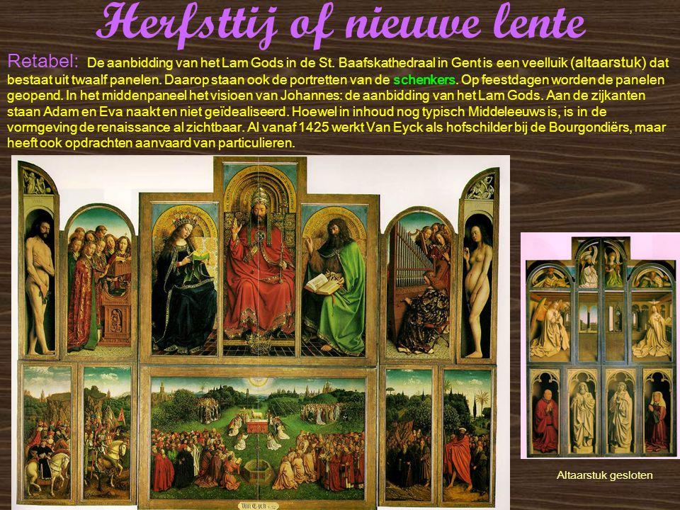 Herfsttij of nieuwe lente Retabel: De aanbidding van het Lam Gods in de St. Baafskathedraal in Gent is een veelluik (altaarstuk) dat bestaat uit twaal