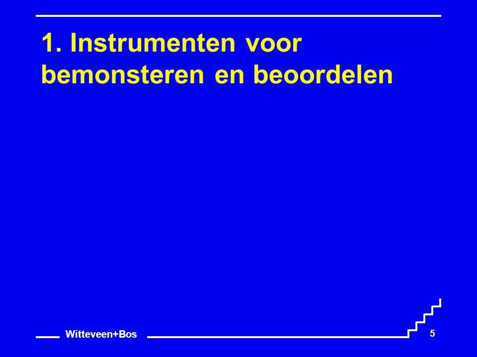 Witteveen+Bos 5 1. Instrumenten voor bemonsteren en beoordelen