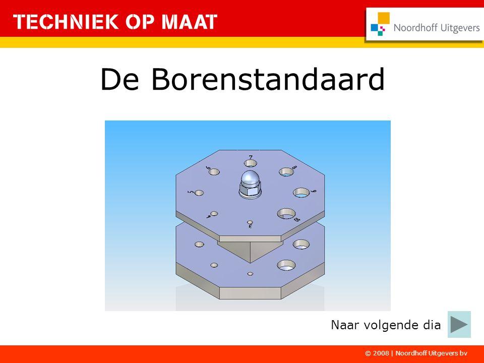 © 2008 | Noordhoff Uitgevers bv De Borenstandaard Naar volgende dia