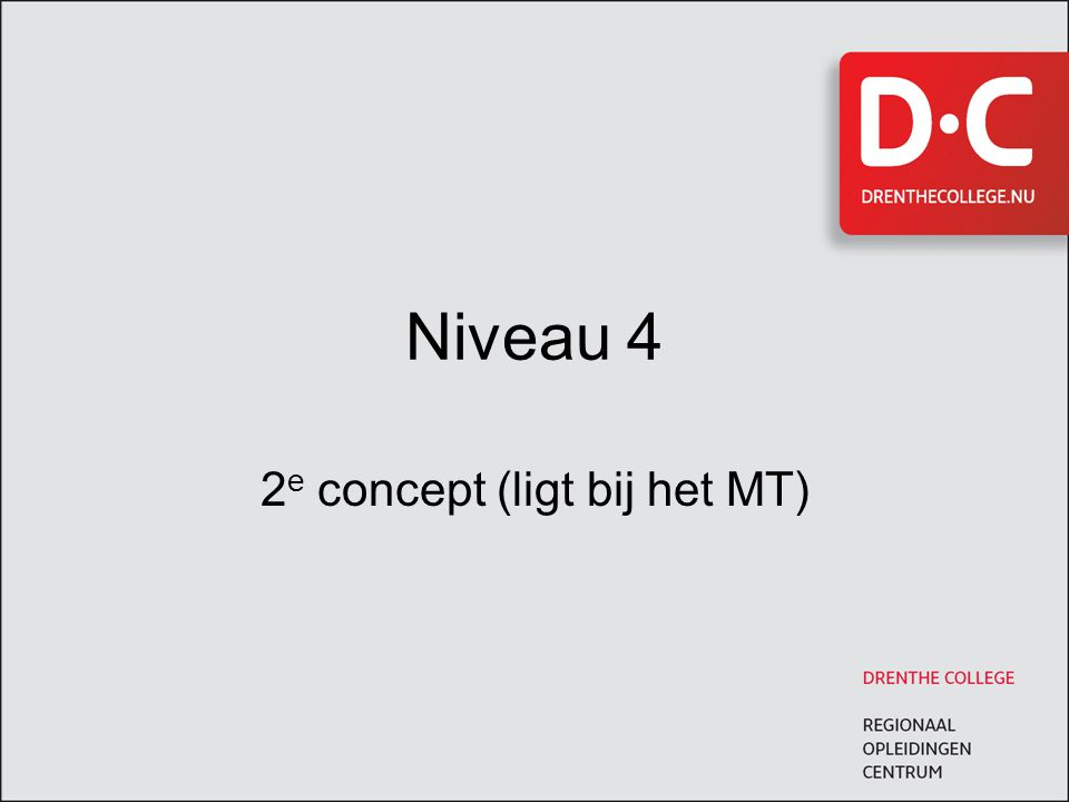 Niveau 4 2 e concept (ligt bij het MT)