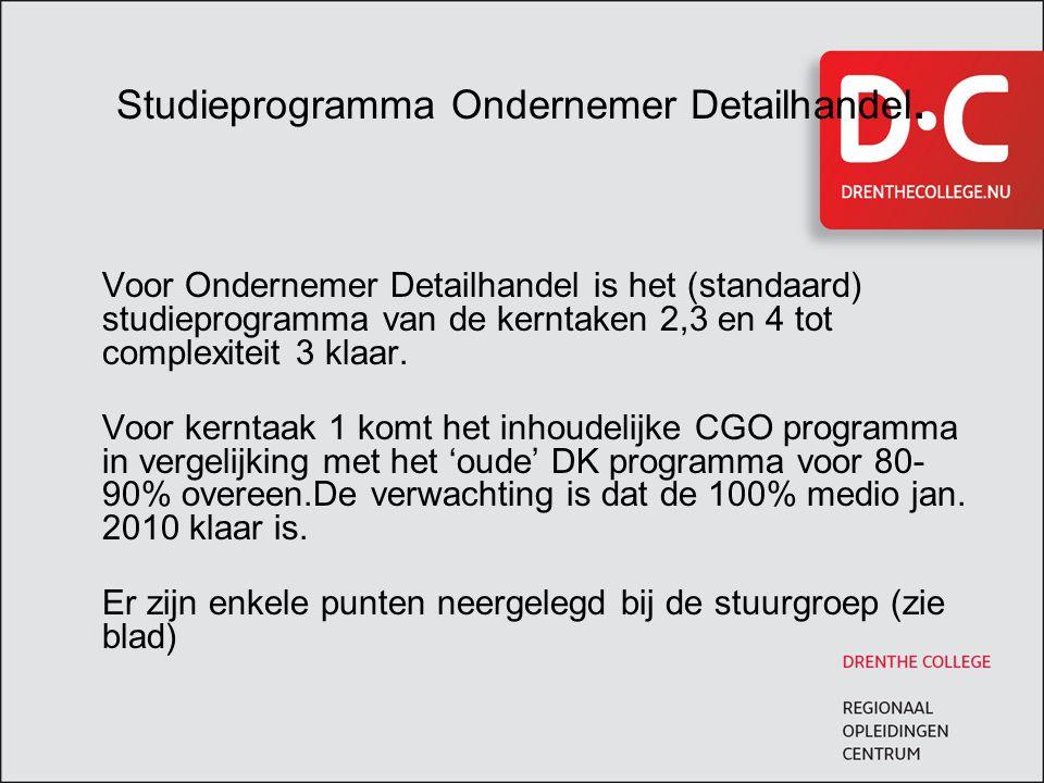 Studieprogramma Ondernemer Detailhandel. Voor Ondernemer Detailhandel is het (standaard) studieprogramma van de kerntaken 2,3 en 4 tot complexiteit 3