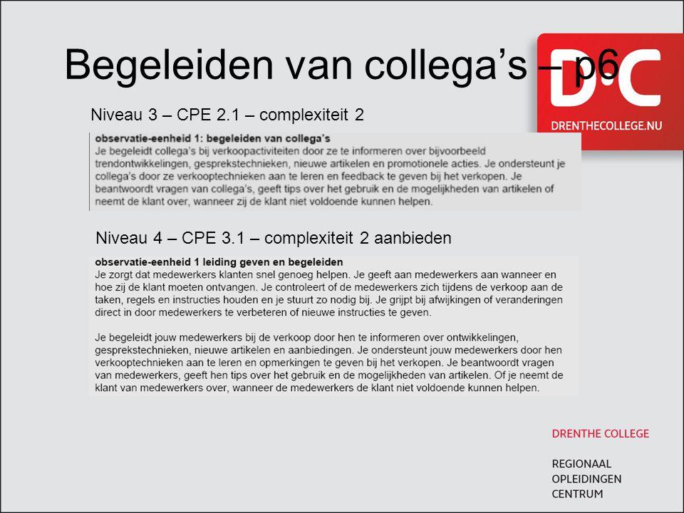 Begeleiden van collega's – p6 Niveau 3 – CPE 2.1 – complexiteit 2 Niveau 4 – CPE 3.1 – complexiteit 2 aanbieden