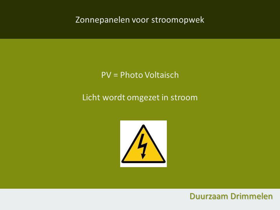Zonnepanelen voor stroomopwek PV = Photo Voltaisch Licht wordt omgezet in stroom Duurzaam Drimmelen