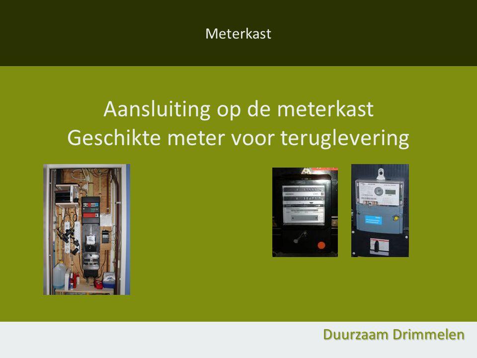 Meterkast Aansluiting op de meterkast Geschikte meter voor teruglevering Duurzaam Drimmelen