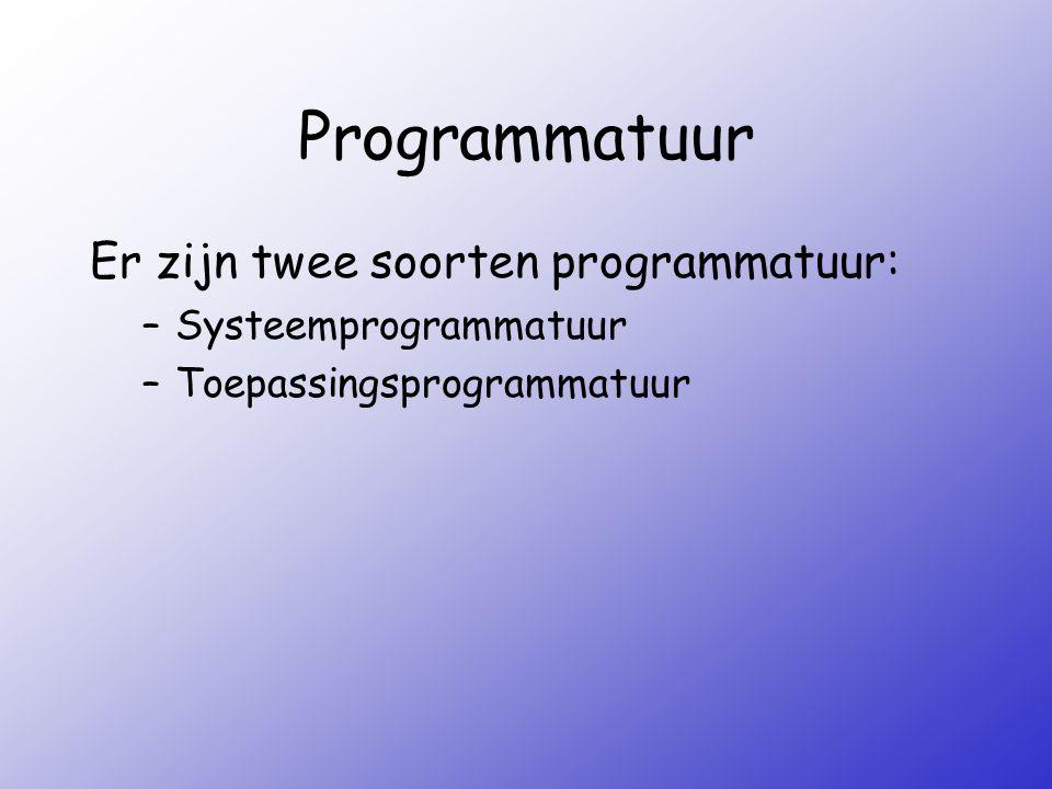 Systeemprogrammatuur Bestaat uit de programma's die de apparaten van het computersysteem besturen en beheren Kern = besturingssysteem (bv.
