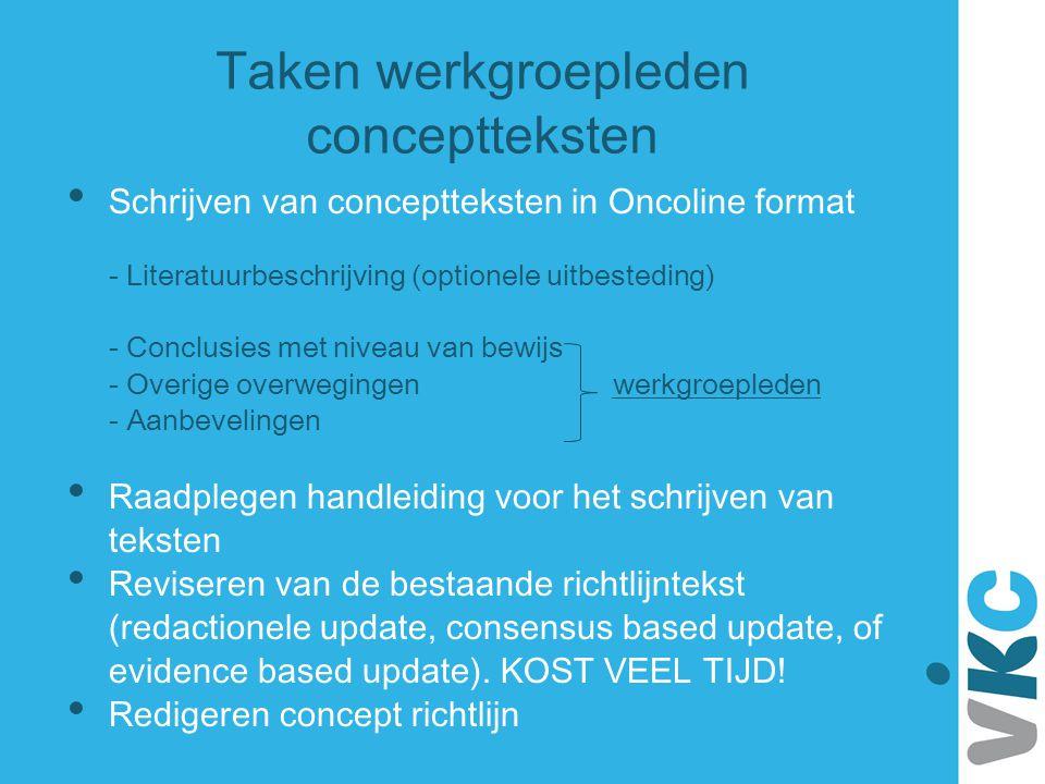 Taken werkgroepleden conceptteksten Schrijven van conceptteksten in Oncoline format - Literatuurbeschrijving (optionele uitbesteding) - Conclusies met