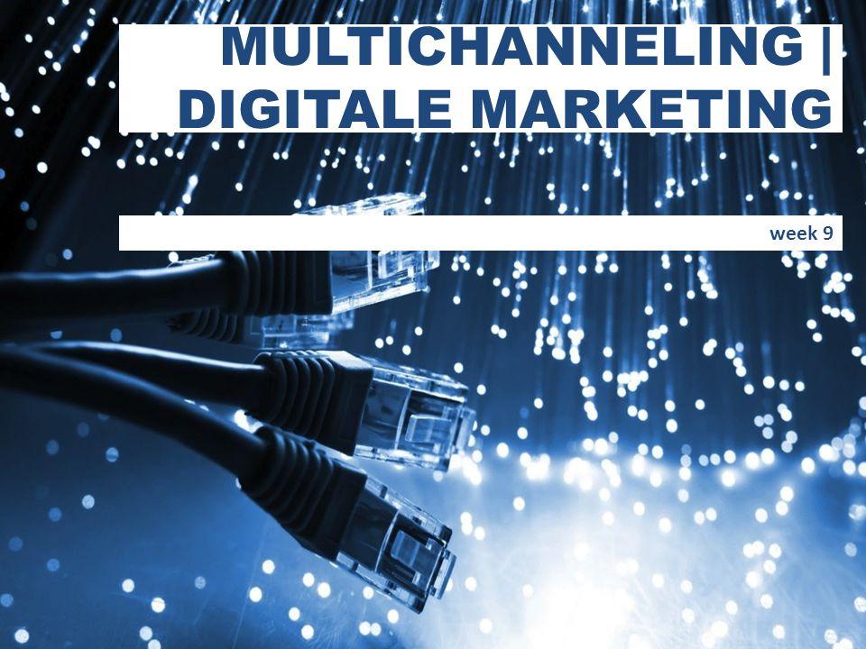 MULTICHANNELING | DIGITALE MARKETING week 9