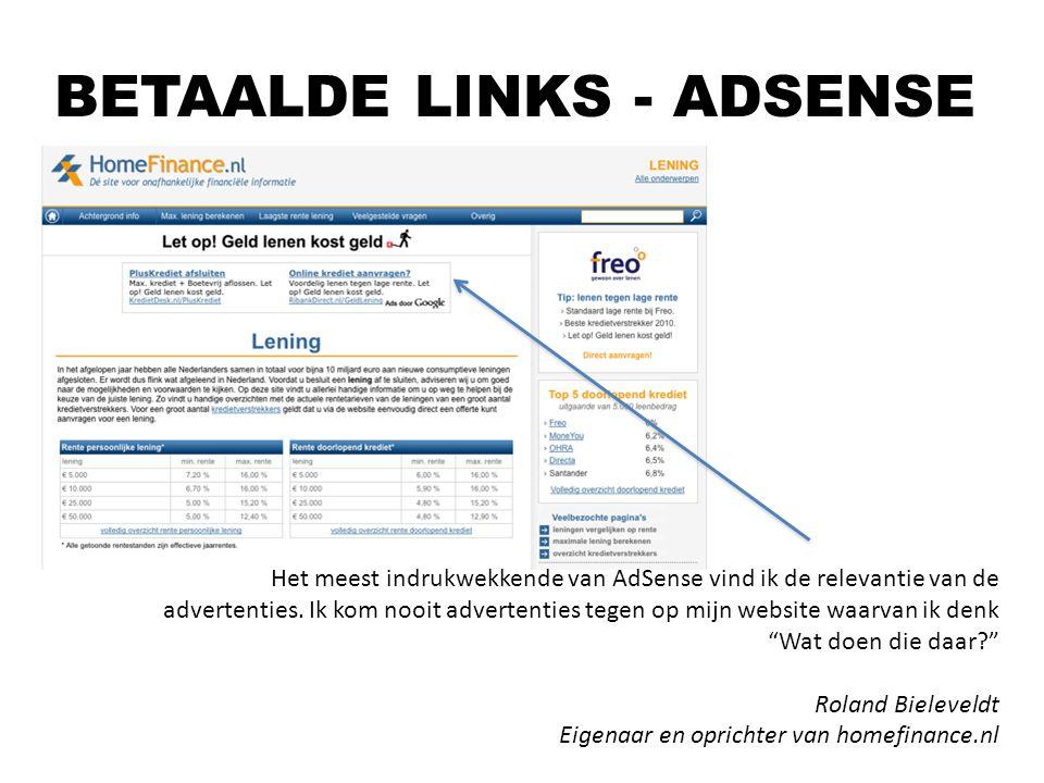 """Het meest indrukwekkende van AdSense vind ik de relevantie van de advertenties. Ik kom nooit advertenties tegen op mijn website waarvan ik denk """"Wat d"""