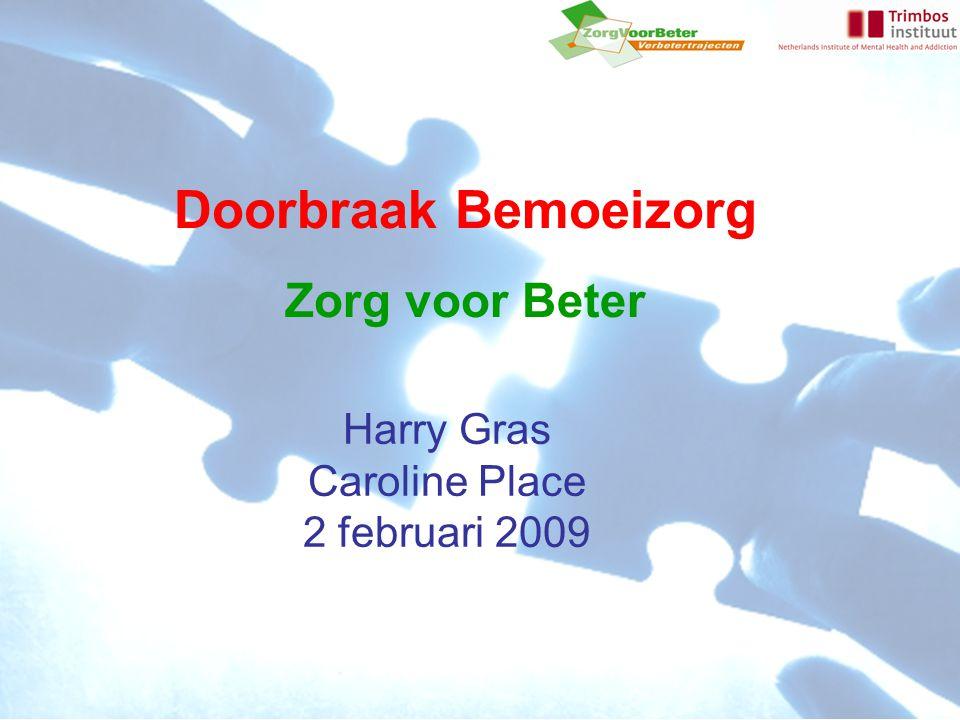 Doorbraak Bemoeizorg Zorg voor Beter Harry Gras Caroline Place 2 februari 2009