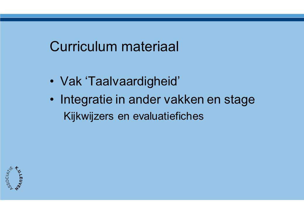 Curriculum materiaal Vak 'Taalvaardigheid' Integratie in ander vakken en stage Kijkwijzers en evaluatiefiches