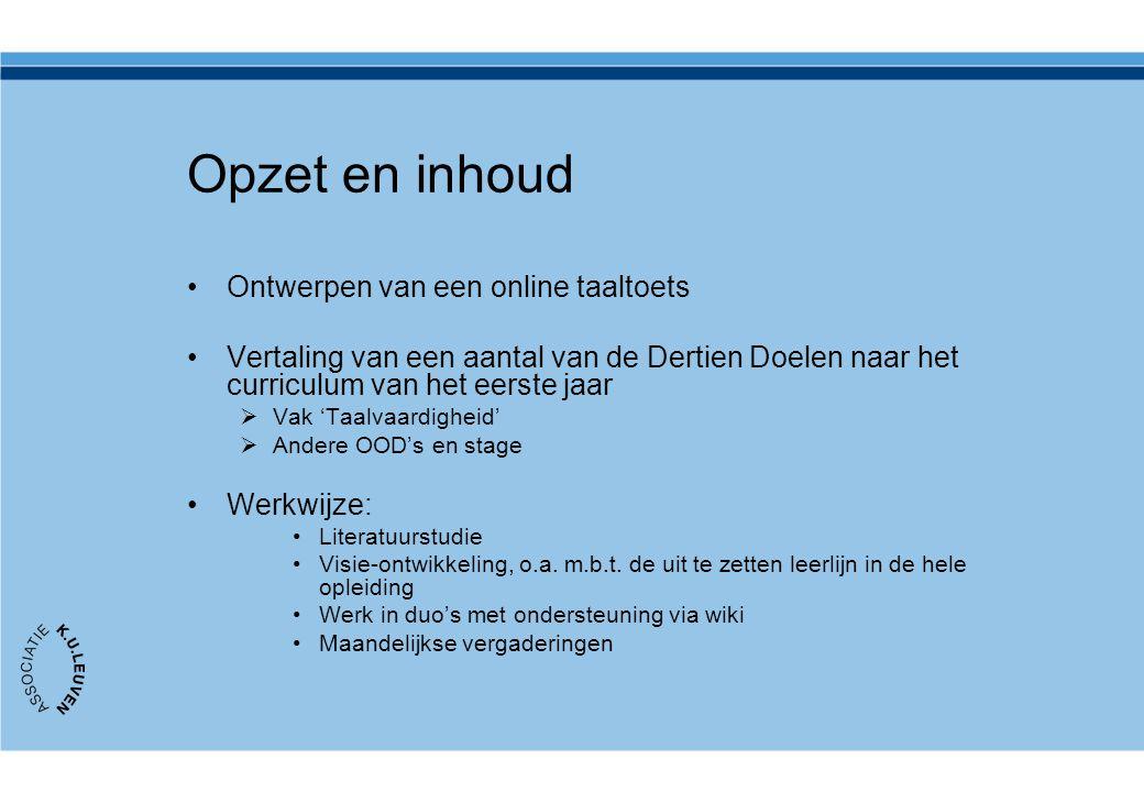 Inhoud Presentatie Probleemstelling, opzet en inhoud Taaltoets Curriculum Kijkwijzers Taalvaardigheid in stage