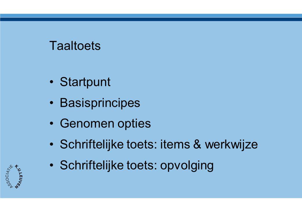 Taaltoets Startpunt Basisprincipes Genomen opties Schriftelijke toets: items & werkwijze Schriftelijke toets: opvolging