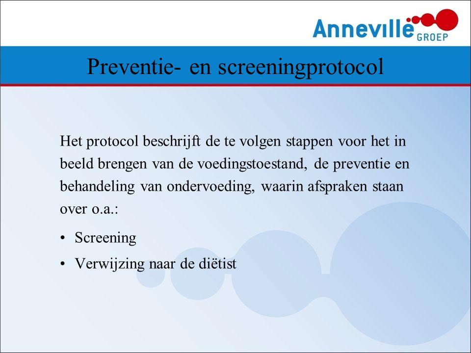 Preventie- en screeningprotocol Het protocol beschrijft de te volgen stappen voor het in beeld brengen van de voedingstoestand, de preventie en behand