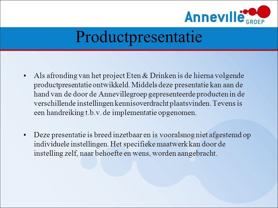 Productpresentatie Als afronding van het project Eten & Drinken is de hierna volgende productpresentatie ontwikkeld. Middels deze presentatie kan aan