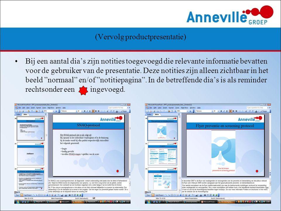 (Vervolg productpresentatie) Bij een aantal dia's zijn notities toegevoegd die relevante informatie bevatten voor de gebruiker van de presentatie. Dez