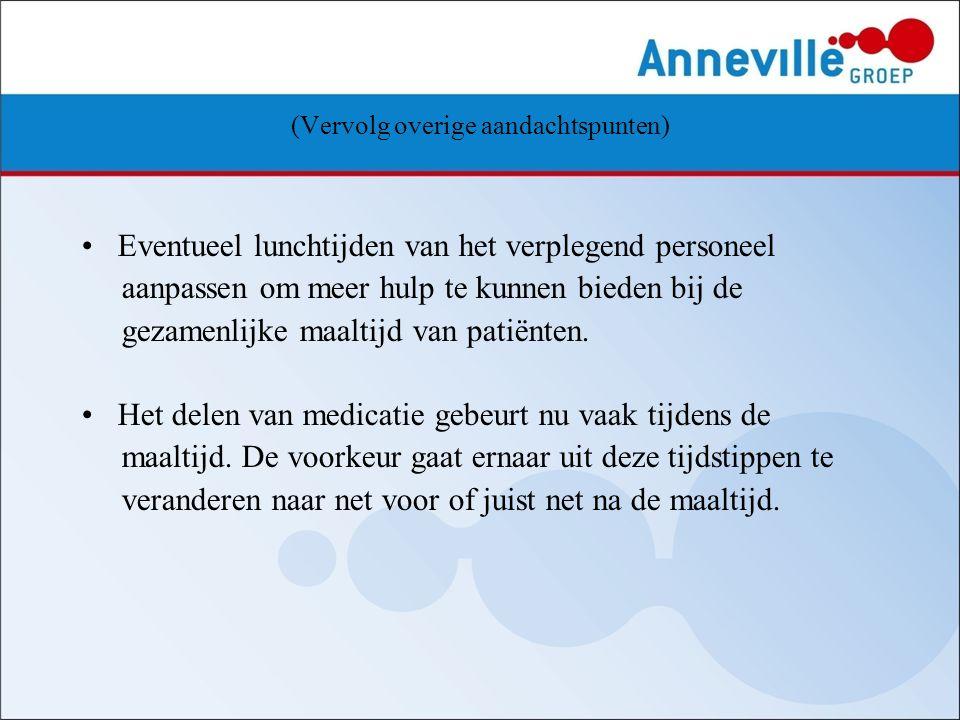 (Vervolg overige aandachtspunten) Eventueel lunchtijden van het verplegend personeel aanpassen om meer hulp te kunnen bieden bij de gezamenlijke maalt
