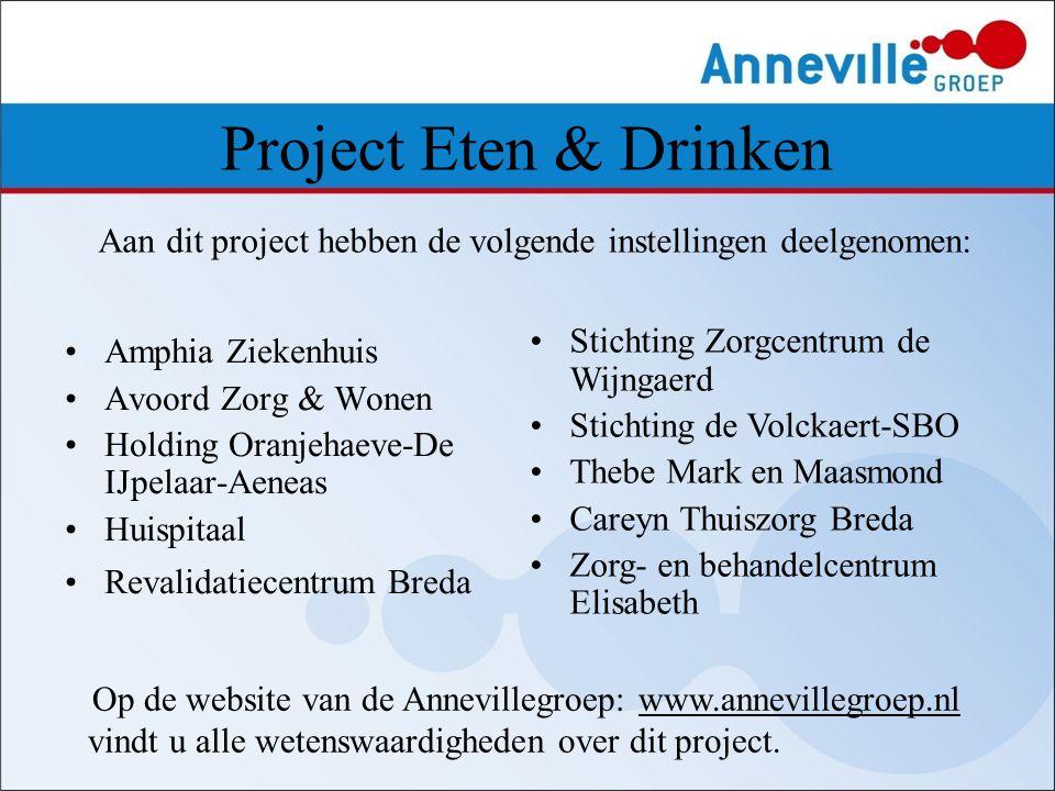 Project Eten & Drinken Amphia Ziekenhuis Avoord Zorg & Wonen Holding Oranjehaeve-De IJpelaar-Aeneas Huispitaal Revalidatiecentrum Breda Aan dit projec