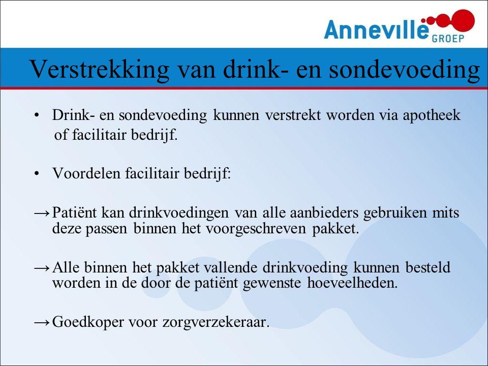Verstrekking van drink- en sondevoeding Drink- en sondevoeding kunnen verstrekt worden via apotheek of facilitair bedrijf. Voordelen facilitair bedrij