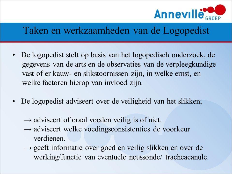 Taken en werkzaamheden van de Logopedist De logopedist stelt op basis van het logopedisch onderzoek, de gegevens van de arts en de observaties van de