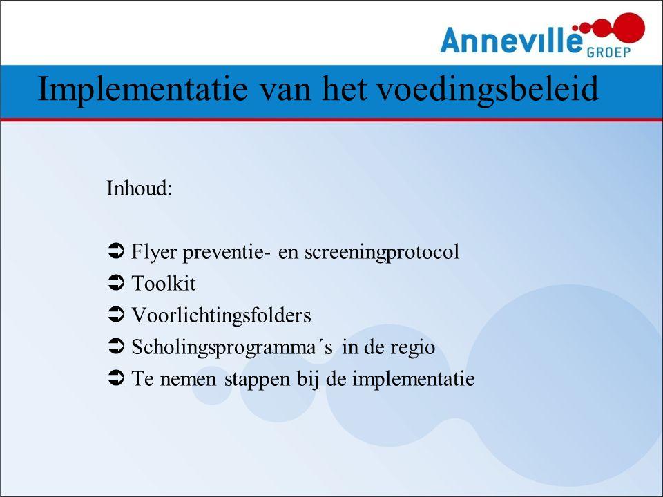 Inhoud:  Flyer preventie- en screeningprotocol  Toolkit  Voorlichtingsfolders  Scholingsprogramma´s in de regio  Te nemen stappen bij de implemen