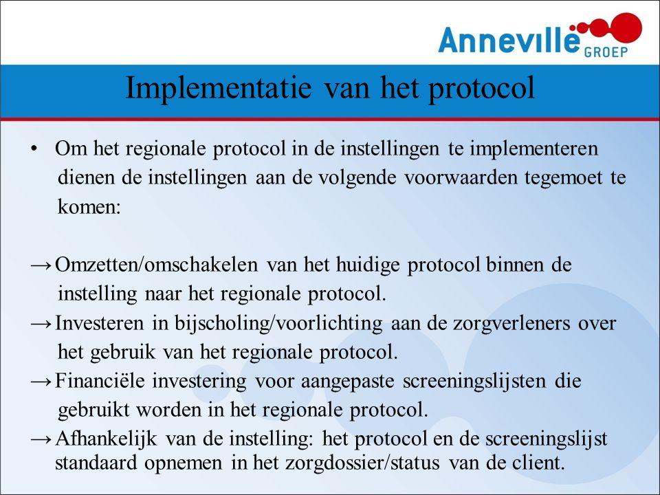Implementatie van het protocol Om het regionale protocol in de instellingen te implementeren dienen de instellingen aan de volgende voorwaarden tegemo