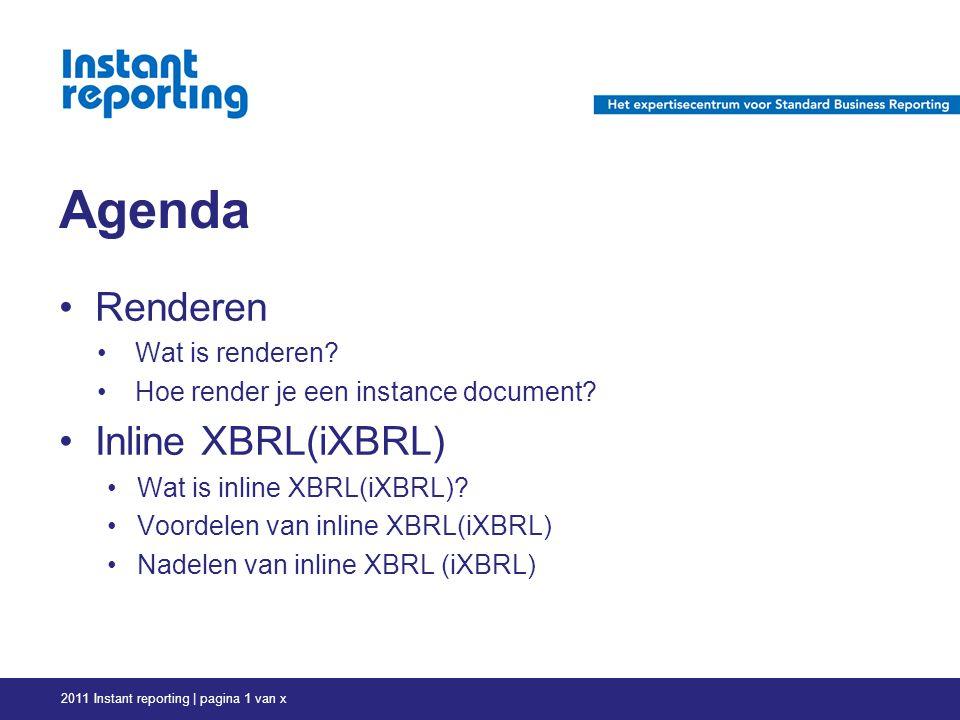 Agenda 2011 Instant reporting | pagina 1 van x Renderen Wat is renderen.