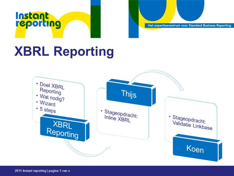 2011 Instant reporting | pagina 1 van x XBRL Reporting