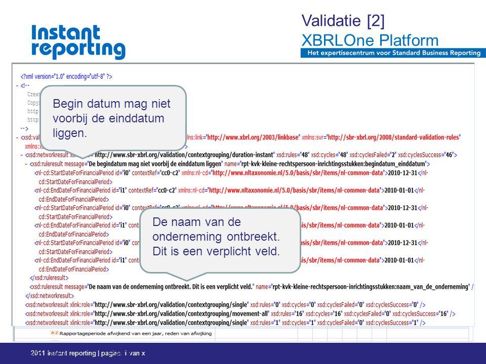 2011 Instant reporting | pagina 1 van x Pagi na 32 23 mei 2011 Begin datum mag niet voorbij de einddatum liggen.