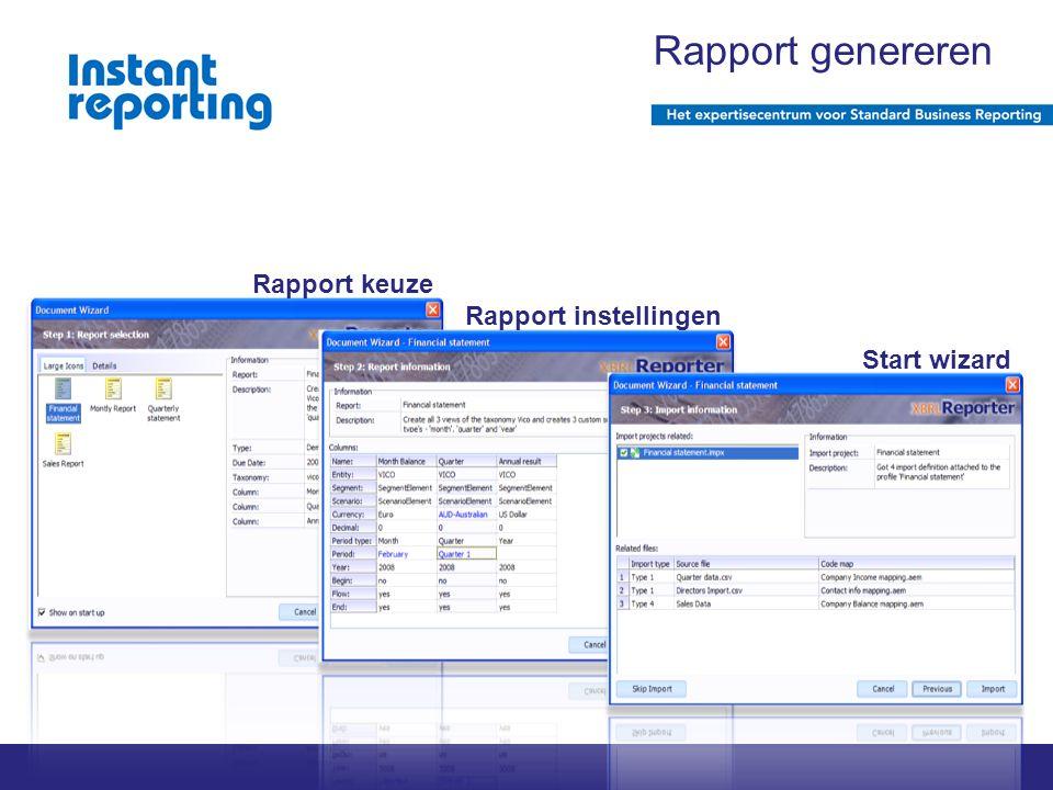 2011 Instant reporting | pagina 1 van x Rapport keuze Rapport instellingen Start wizard Rapport genereren