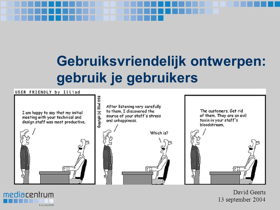 Usability The extent to which a product can be used by specified users to achieve specified goals with effectiveness, efficiency and satisfaction in a specified context of use (ISO 9241-11 ) Effectief  Doet de toepassing wat de gebruiker wil.